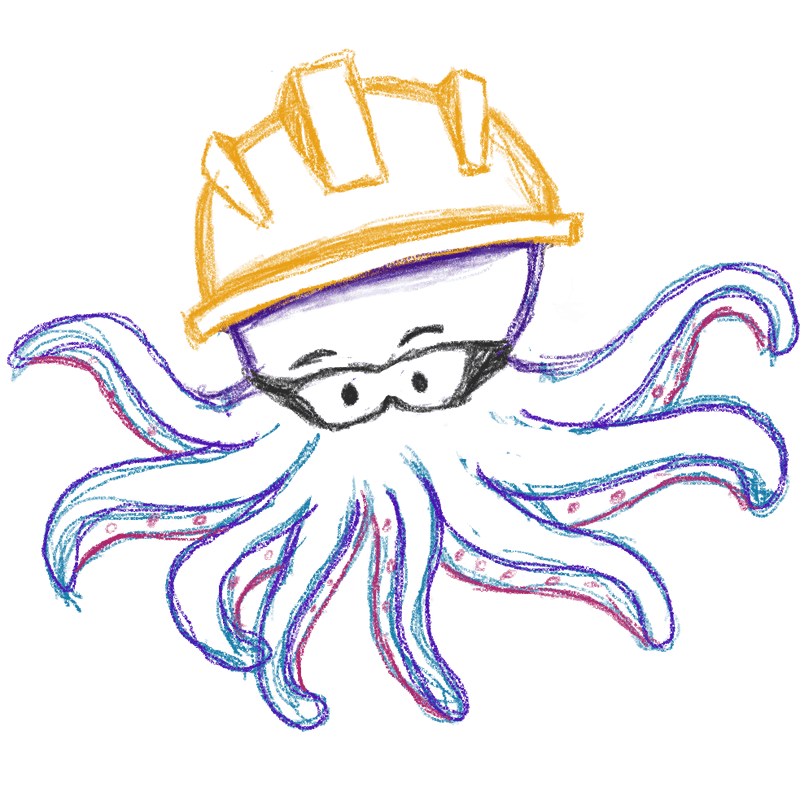 A sketch of our mascot, Bubbles: an octopus wearing a hard hat and safety goggles.